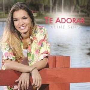 Aline Sing - Te Adorar 2012