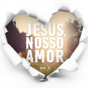 Capa_Jesus_Nosso_Amor_Vol.2